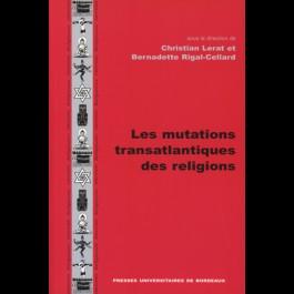 Mutations transatlantiques des religions (Les)