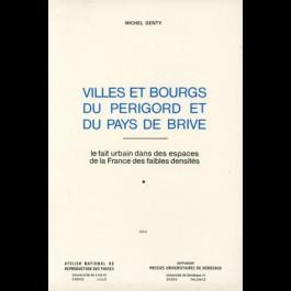 Villes et Bourgs du Périgord et du pays de Brive ; le fait urbain dans les espaces de la France des faibles densités