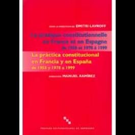 Pratique constitutionnelle en France et en Espagne de 1958 et 1978 à 1999 (La).