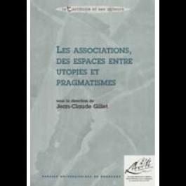 Associations, des espaces entre utopies et pragmatismes (Les)