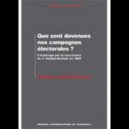 Que sont devenues nos campagnes électorales ? L'éclairage par la succession de J. Chaban-Delmas en 1995
