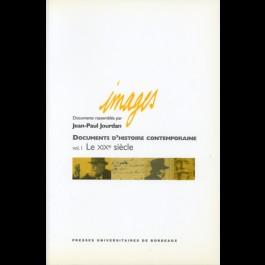 Documents d'histoire contemporaine, vol. I : le XIXe siècle