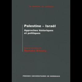 Palestine-Israël : approches historiques et politiques
