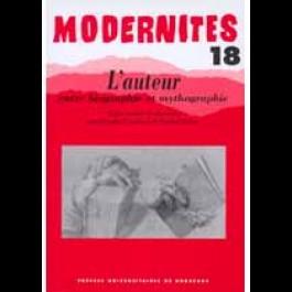 L'auteur entre biographie et mythographie –Modernités 18