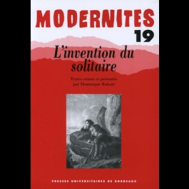 L'invention du solitaire – Modernités 19