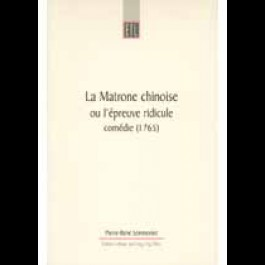 Matrone chinoise ou l'épreuve ridicule (La). Comédie (1765)
