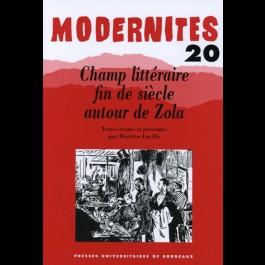 Champ littéraire fin de siècle autour de Zola – Modernités 20