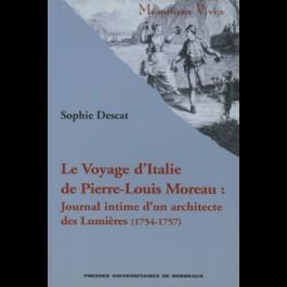Voyage d'Italie de Pierre-Louis Moreau (Le).  Journal intime d'un architecte des Lumières (1754-1757)