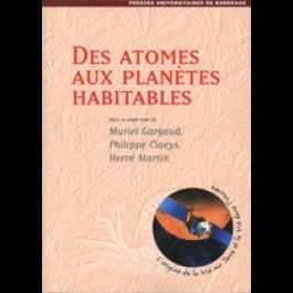 Des atomes aux planètes habitables