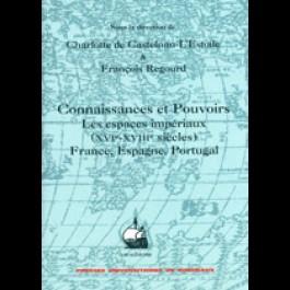 Connaissances et Pouvoirs. Les espaces impériaux (XVIe-XVIIIe siècles) France, Espagne, Portugal