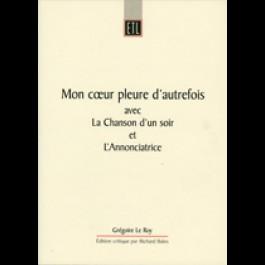 Mon coeur pleure d'autrefois avec La Chanson d'un soir et L'Annonciatrice. Grégoire Le Roy