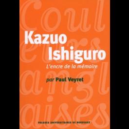 Kazuo Ishiguro. L'encre de la mémoire