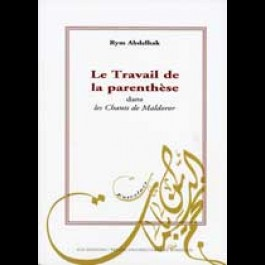 Travail de la Parenthèse dans les Chants de Maldoror (Le)
