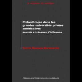 Philanthropie et grandes universités privées américaines. Pouvoir et réseaux d'influence