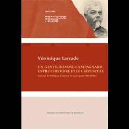 Gentilhomme campagnard (un). Entre l'histoire et le crépuscule. Journal de Philippe Tamizey de Larroque (1889-1898)