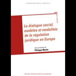 Dialogue social, modèles et modalités de la régulation juridique en Europe (Le)