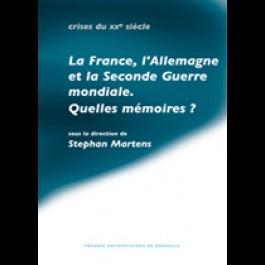 France, l'Allemagne et la Seconde Guerre mondiale. Quelles mémoires ? (La )