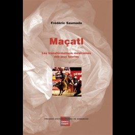 Maçatl - Les transformations mexicaines des jeux taurins