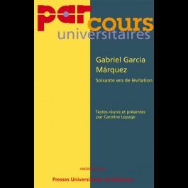 Gabriel García Márquez, Soixante ans de lévitation.