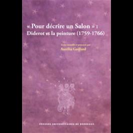 Pour décrire un Salon : Diderot et la peinture (1759-1766)