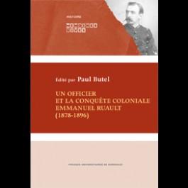 Un officier et la conquête coloniale.  Emmanuel Ruault (1878-1896)