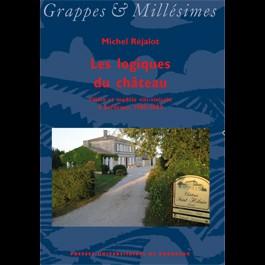Les logiques du château. Filière et modèle viti-vinicole à Bordeaux, 1980-2003