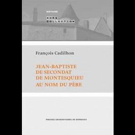 Jean-Baptiste de Secondat de Montesquieu. Au nom du père