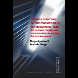 Espaces communs de communication de connaissances : E3C des espaces partagés de communication au partage des connaissances