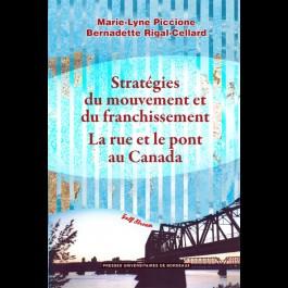 Stratégies du mouvement et du franchissement. La rue et le pont au Canada