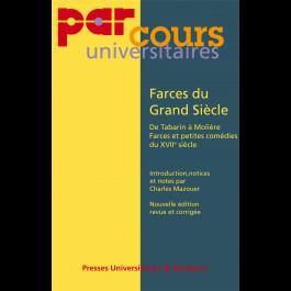Farces du Grand Siècle - De Tabarin à Molière Farces et petites comédies du XVIIe siècle