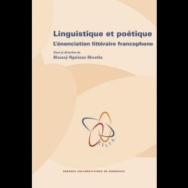 Linguistique et poétique : l'énonciation littéraire francophone