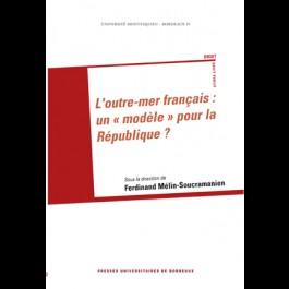 Outre-mer français : un « modèle » pour la République ? (L')