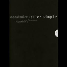 Construire/Aller simple