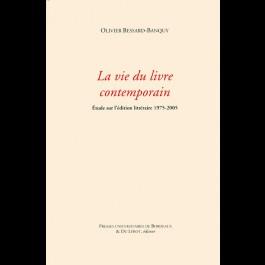 La vie du livre contemporain, étude sur l'édition littéraire 1975-2005