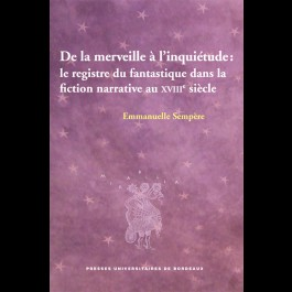 De la merveille à l'inquiétude : le registre du fantastique dans la fiction narrative du XVIIIe siècle