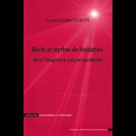 Récits et mythes de fondation dans l'imaginaire culturel occidental