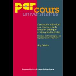 Entretien individuel aux concours de la fonction publique et des grandes écoles (L') : pratique méthodologique de la préparation à l'épreuve orale