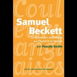 Samuel Beckett et la passion maternelle ou l'hystérie à l'oeuvre