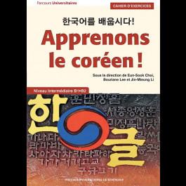 Apprenons le coréen ! - Cahier d'exercices - Niveau intermédiaire B1 > B2