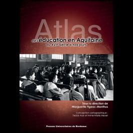 Atlas de l'éducation en Aquitaine du XVIe siècle à nos jours