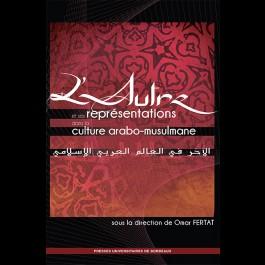 L'Autre et ses représentations dans la culture arabo-musulmane