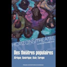 Horizons/Théâtre N°1. Des théâtres populaires. Afrique, Amérique, Asie, Europe