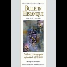 Bulletin Hispanique - Tome 118 - n° 1 juin 2016 - La Guerre Civile espagnole aujourd'hui (1936-2016)