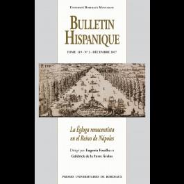 Bulletin Hispanique - Tome 119 - n° 2 - décembre 2017 - La Égloga renacentista en el Reino de Nápoles