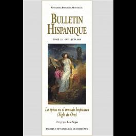Bulletin Hispanique - Tome 121 - n° 1 - juin 2019 - La épica en el mundo hispánico (Siglo de Oro)
