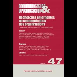 Recherches émergentes en communication des organisations - Communication & Organisation 47