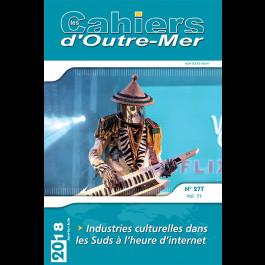 Industries culturelles dans les Suds à l'heure d'internet - Les Cahiers d'Outre-Mer 277