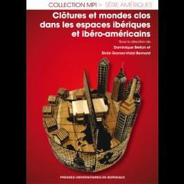 Clôtures et mondes clos dans les espaces ibériques et ibéro-américains