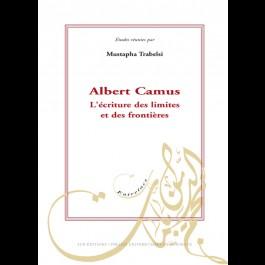 Albert Camus - L'écriture des limites et des frontières
