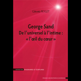 """George Sand. De l'univers à l'intime: """"l'oeil du cœur"""""""